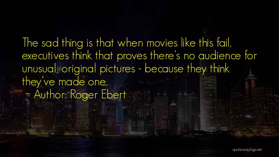 Sad Pictures With Sad Quotes By Roger Ebert