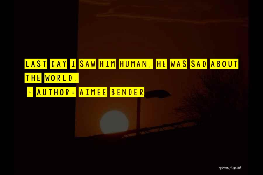 Sad Quotes By Aimee Bender
