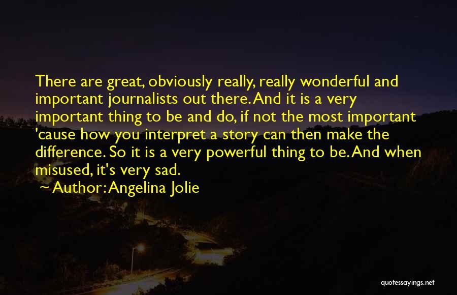 Sad Quotes By Angelina Jolie