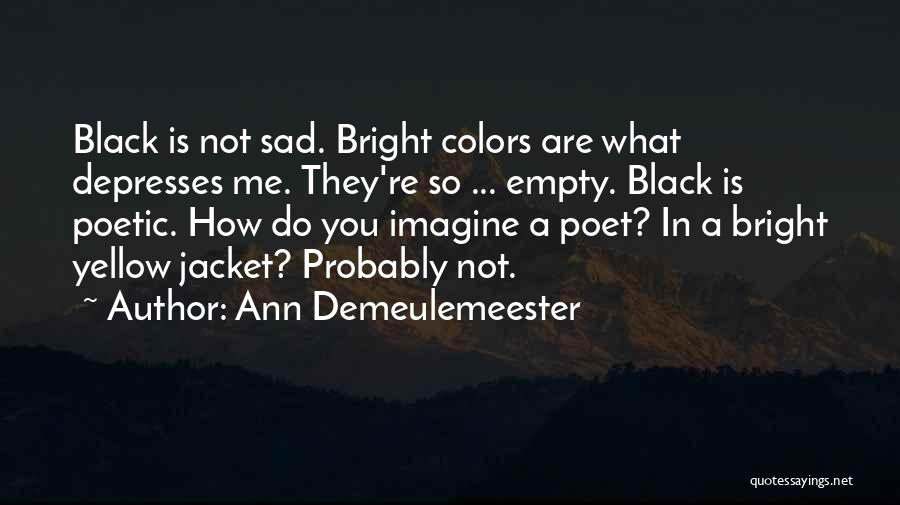 Sad Quotes By Ann Demeulemeester