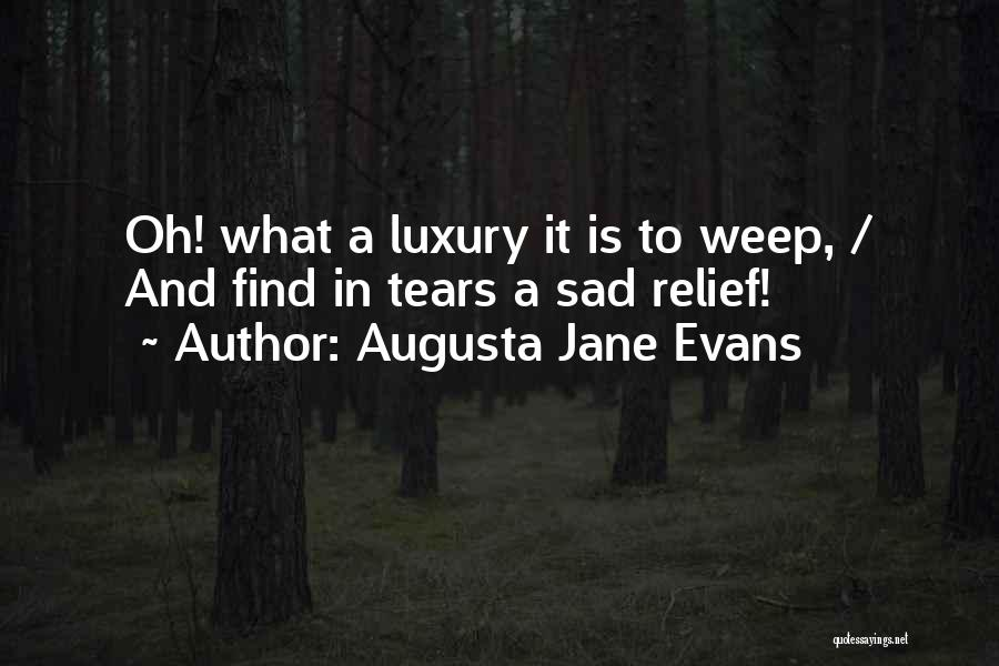 Sad Quotes By Augusta Jane Evans