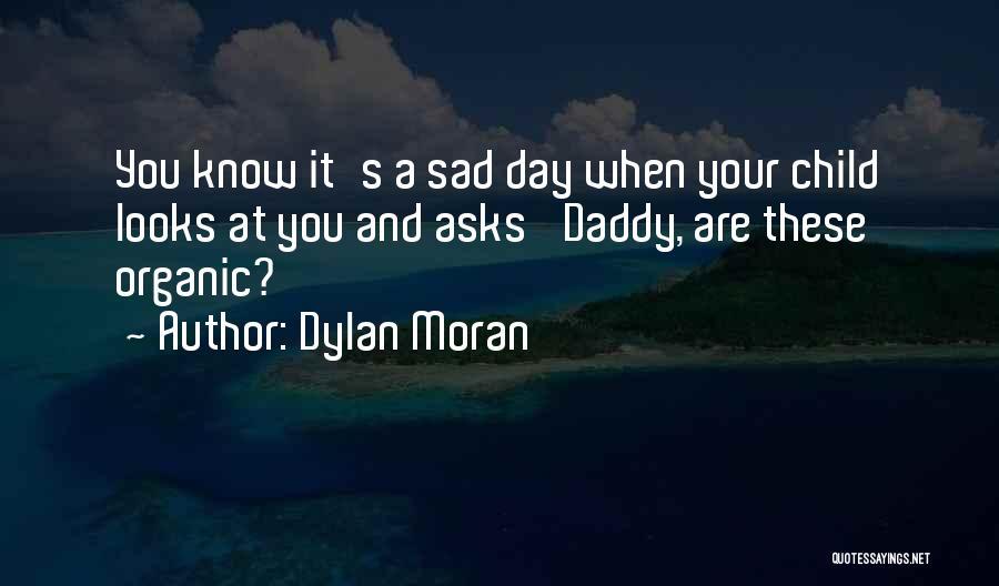Sad Quotes By Dylan Moran