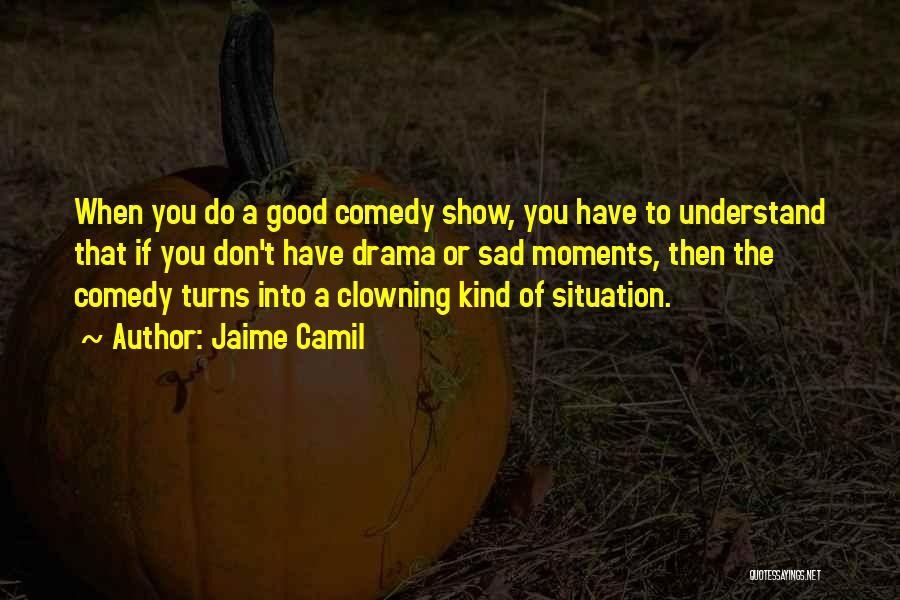 Sad Quotes By Jaime Camil