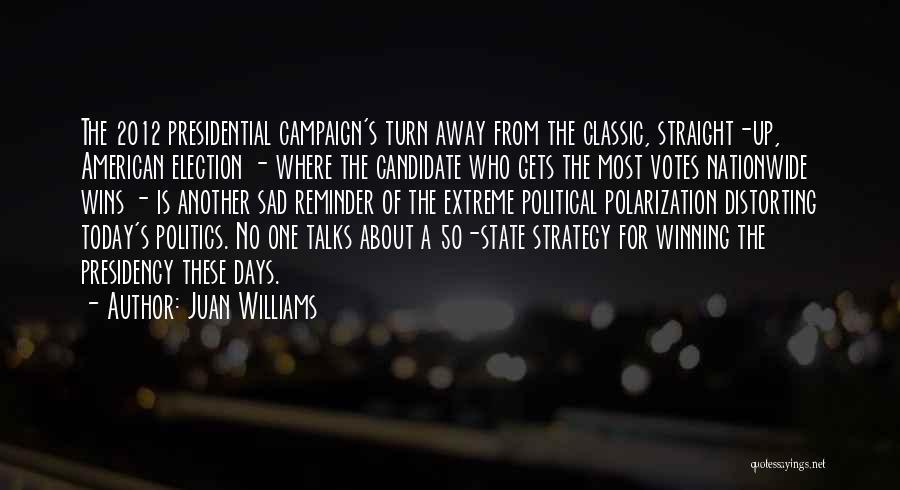 Sad Quotes By Juan Williams