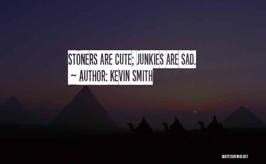 Sad Quotes By Kevin Smith