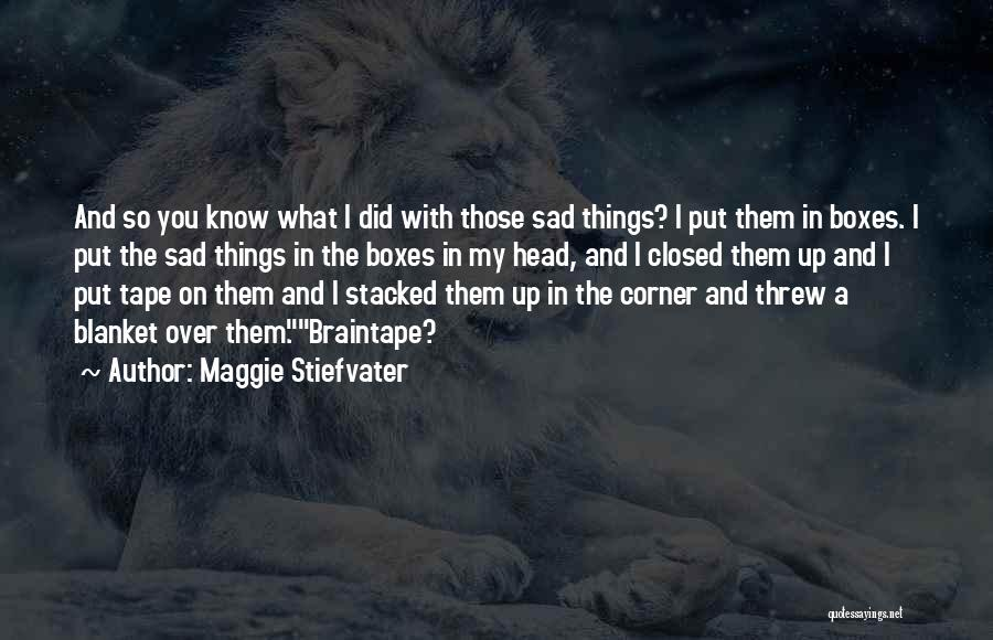 Sad Quotes By Maggie Stiefvater