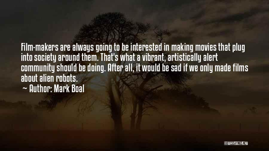 Sad Quotes By Mark Boal