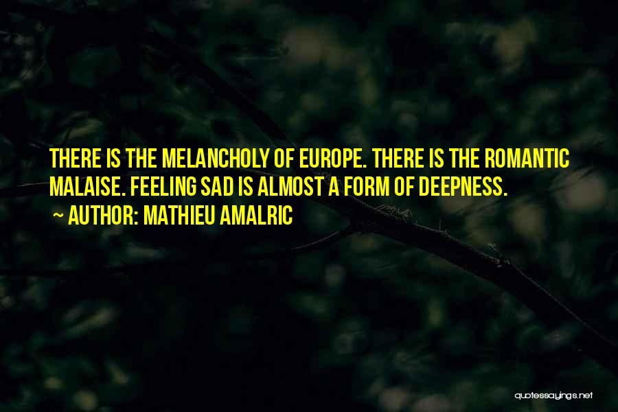 Sad Quotes By Mathieu Amalric