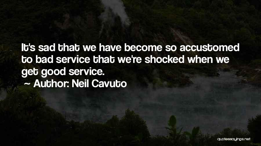 Sad Quotes By Neil Cavuto