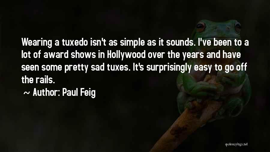 Sad Quotes By Paul Feig