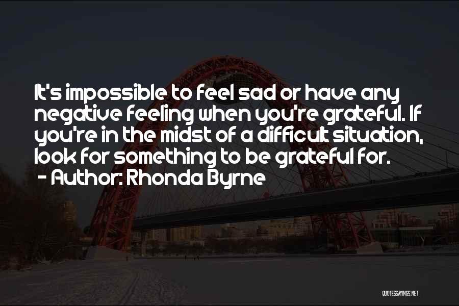 Sad Quotes By Rhonda Byrne