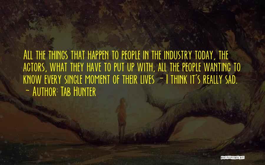Sad Quotes By Tab Hunter