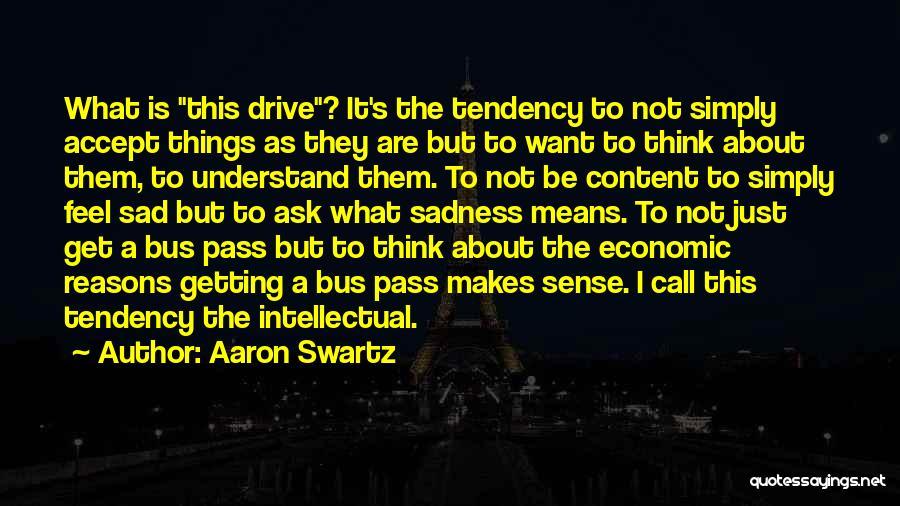 Sad Thinking Quotes By Aaron Swartz