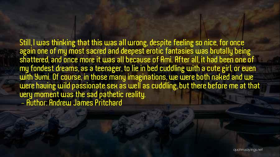Sad Thinking Quotes By Andrew James Pritchard