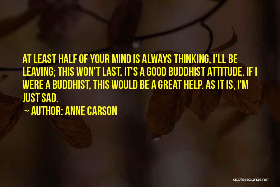 Sad Thinking Quotes By Anne Carson