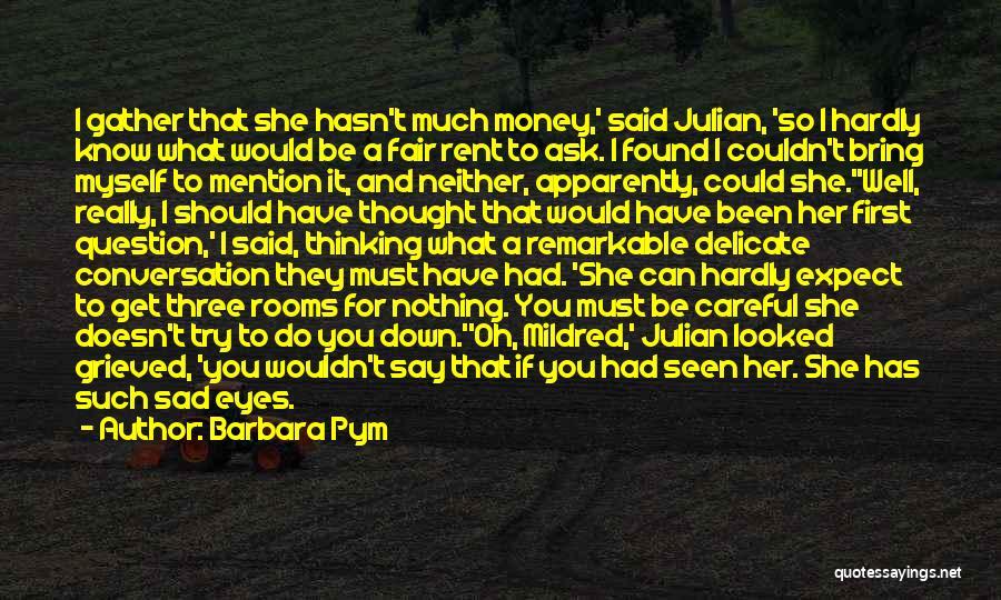 Sad Thinking Quotes By Barbara Pym
