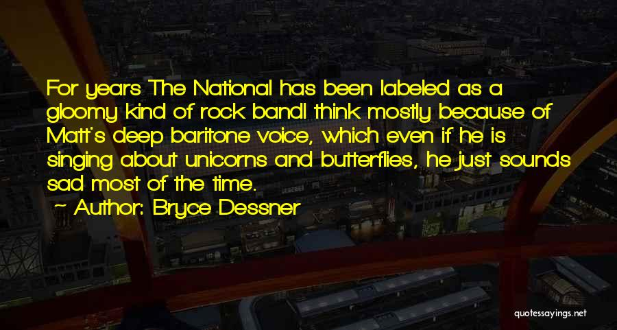 Sad Thinking Quotes By Bryce Dessner