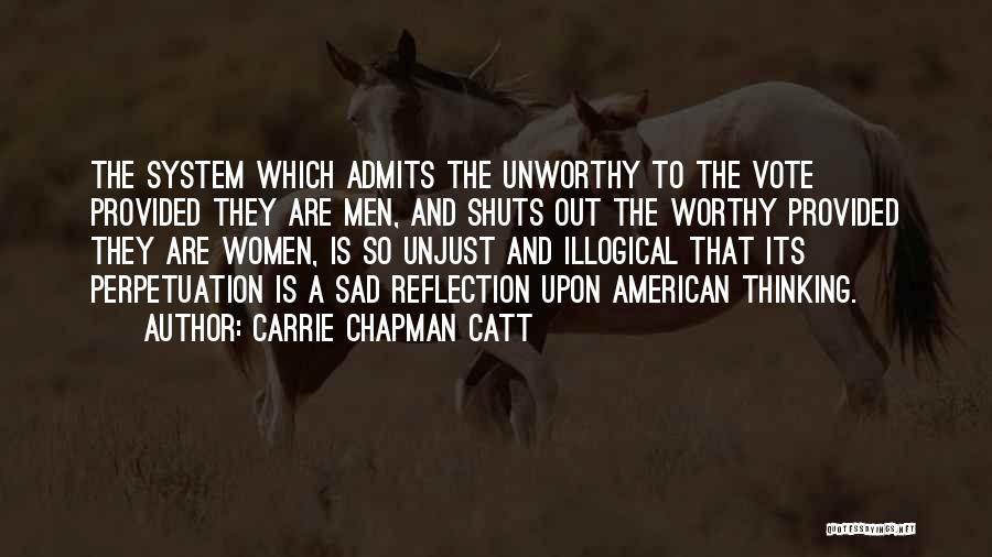 Sad Thinking Quotes By Carrie Chapman Catt