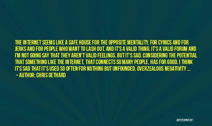 Sad Thinking Quotes By Chris Gethard