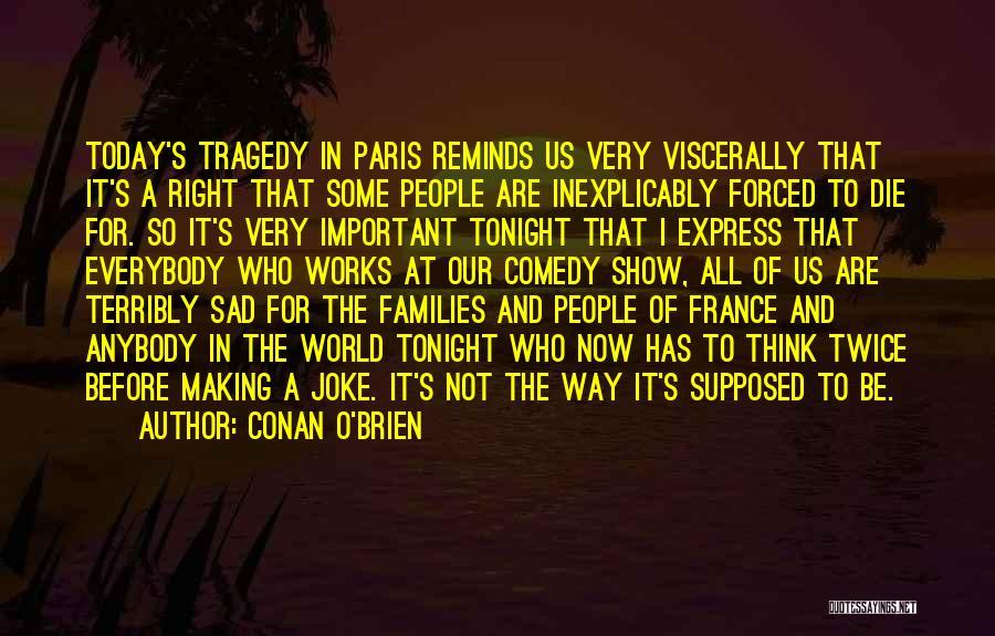 Sad Thinking Quotes By Conan O'Brien