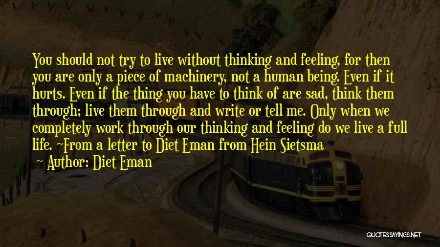 Sad Thinking Quotes By Diet Eman