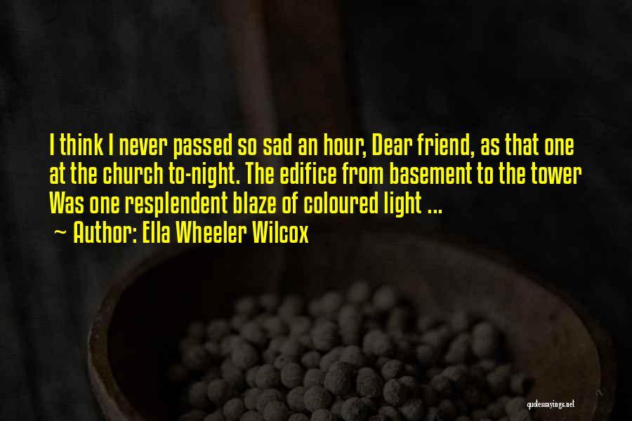 Sad Thinking Quotes By Ella Wheeler Wilcox