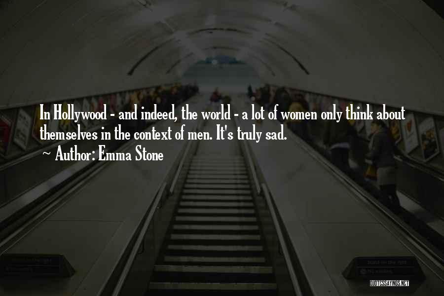 Sad Thinking Quotes By Emma Stone