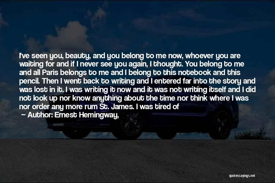 Sad Thinking Quotes By Ernest Hemingway,