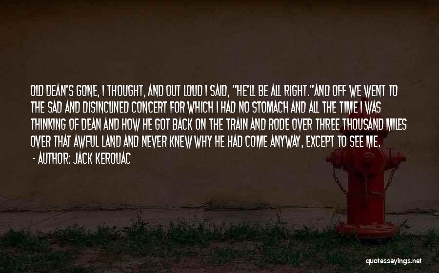 Sad Thinking Quotes By Jack Kerouac