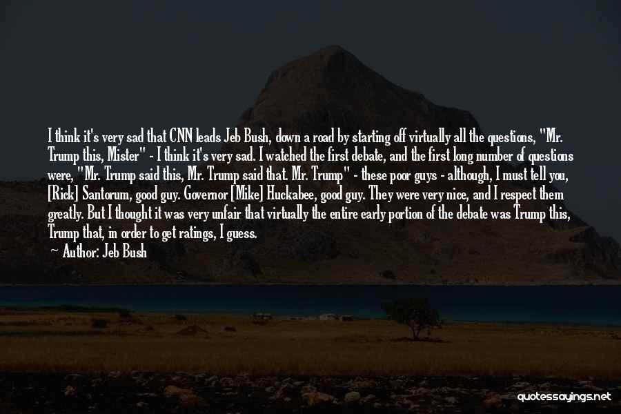 Sad Thinking Quotes By Jeb Bush
