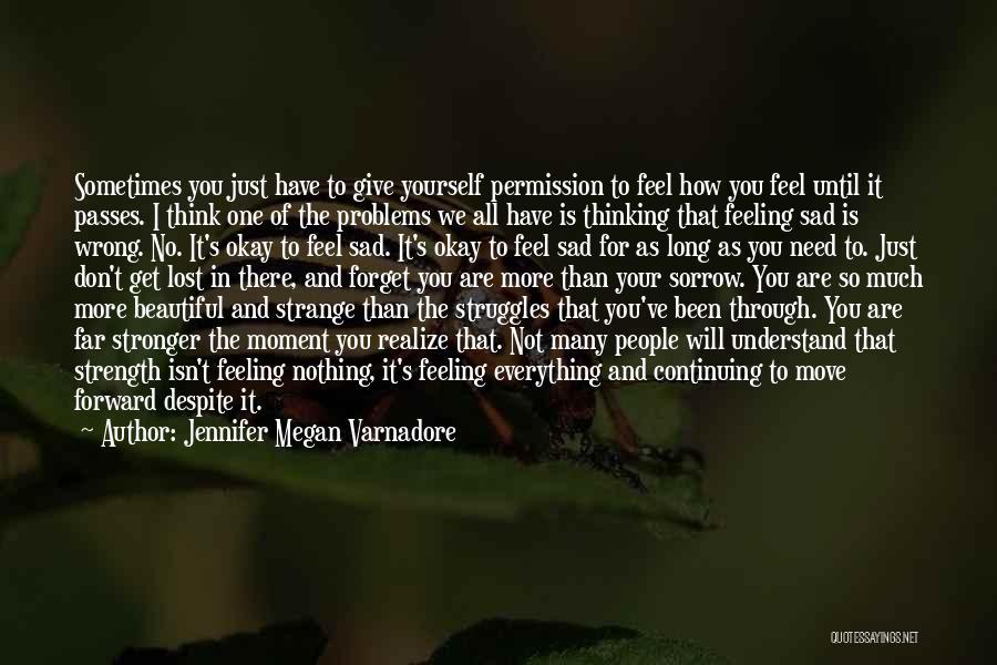 Sad Thinking Quotes By Jennifer Megan Varnadore