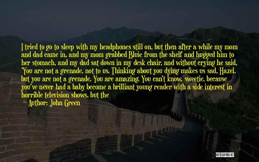 Sad Thinking Quotes By John Green