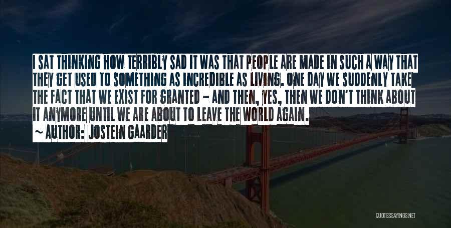 Sad Thinking Quotes By Jostein Gaarder