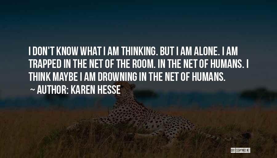 Sad Thinking Quotes By Karen Hesse