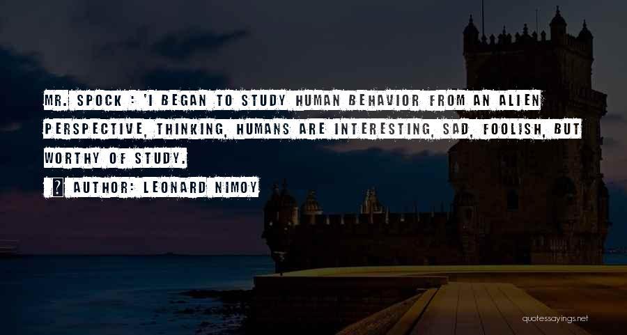 Sad Thinking Quotes By Leonard Nimoy