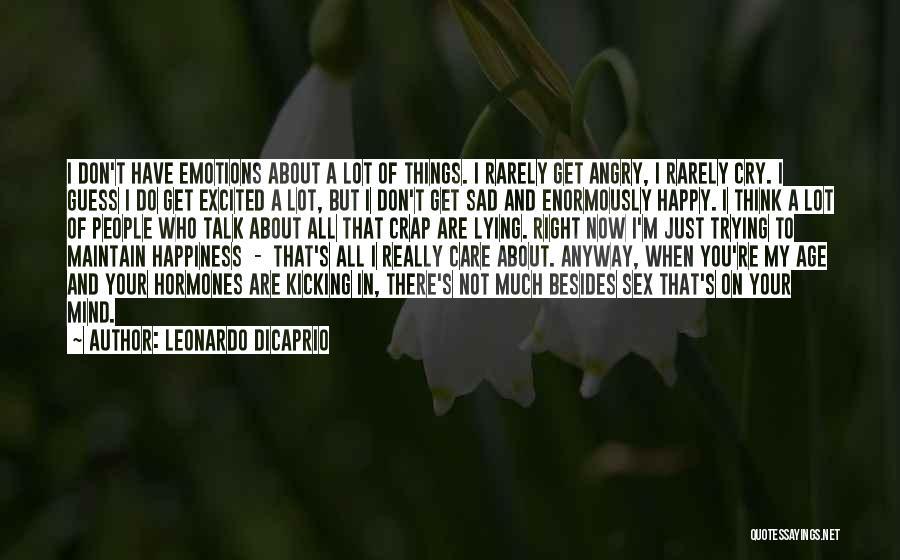 Sad Thinking Quotes By Leonardo DiCaprio