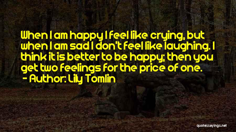Sad Thinking Quotes By Lily Tomlin