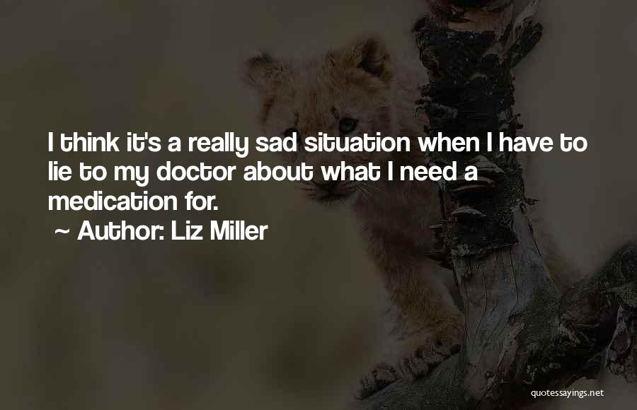Sad Thinking Quotes By Liz Miller