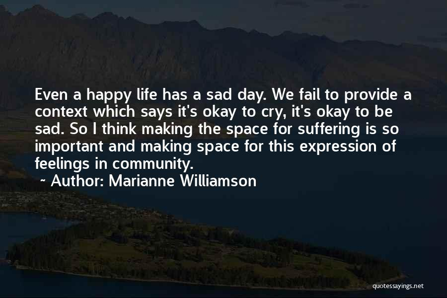 Sad Thinking Quotes By Marianne Williamson