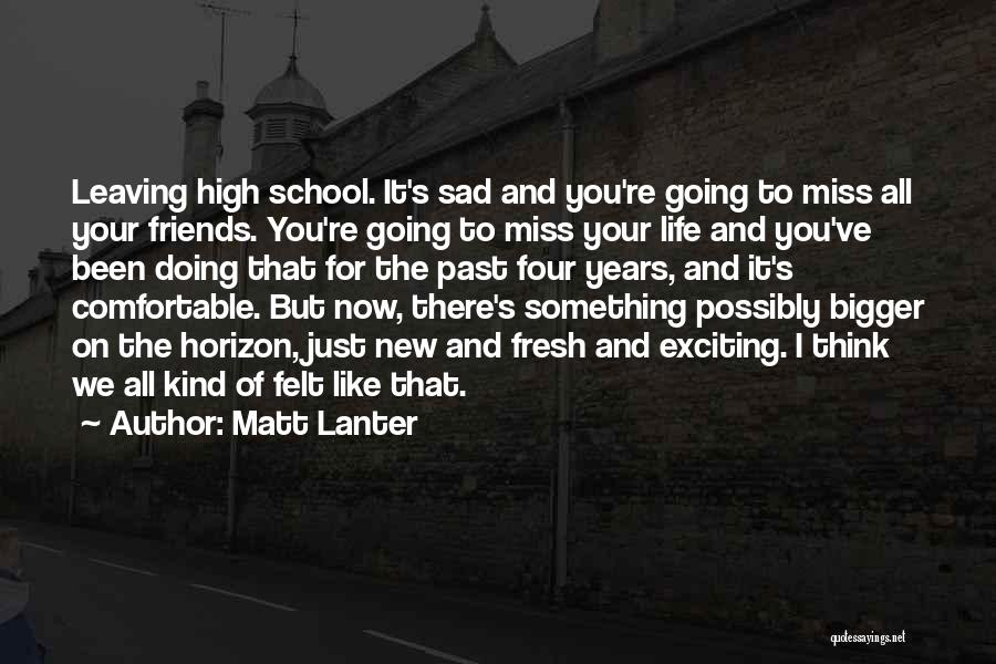 Sad Thinking Quotes By Matt Lanter