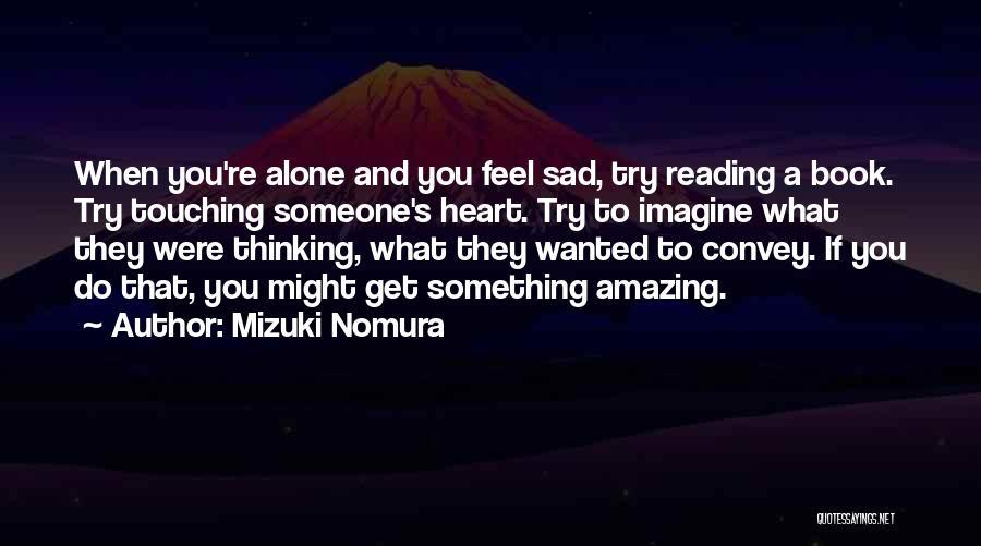 Sad Thinking Quotes By Mizuki Nomura