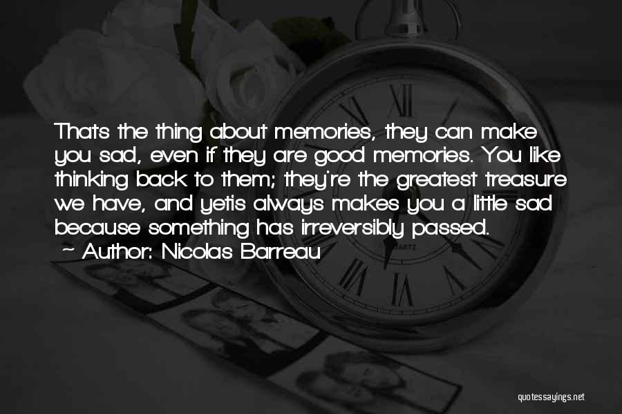 Sad Thinking Quotes By Nicolas Barreau