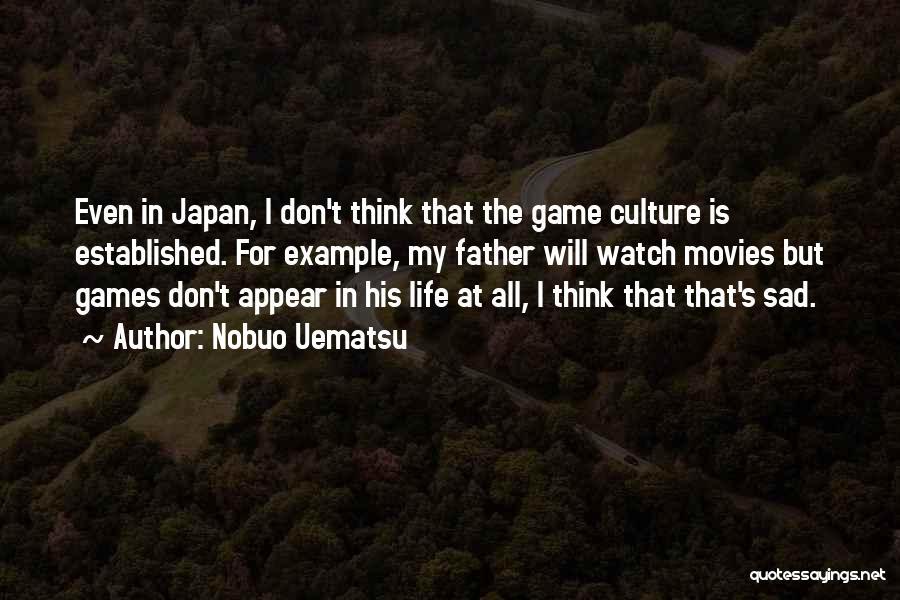 Sad Thinking Quotes By Nobuo Uematsu