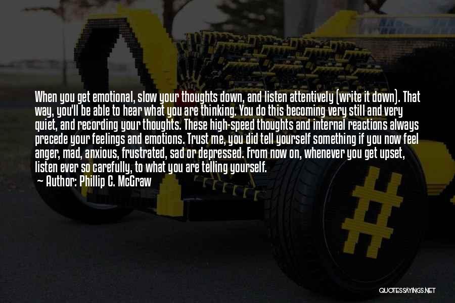 Sad Thinking Quotes By Phillip C. McGraw