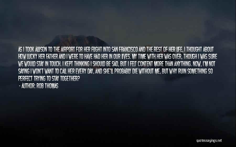 Sad Thinking Quotes By Rob Thomas