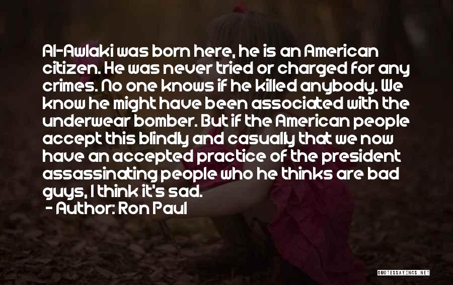 Sad Thinking Quotes By Ron Paul