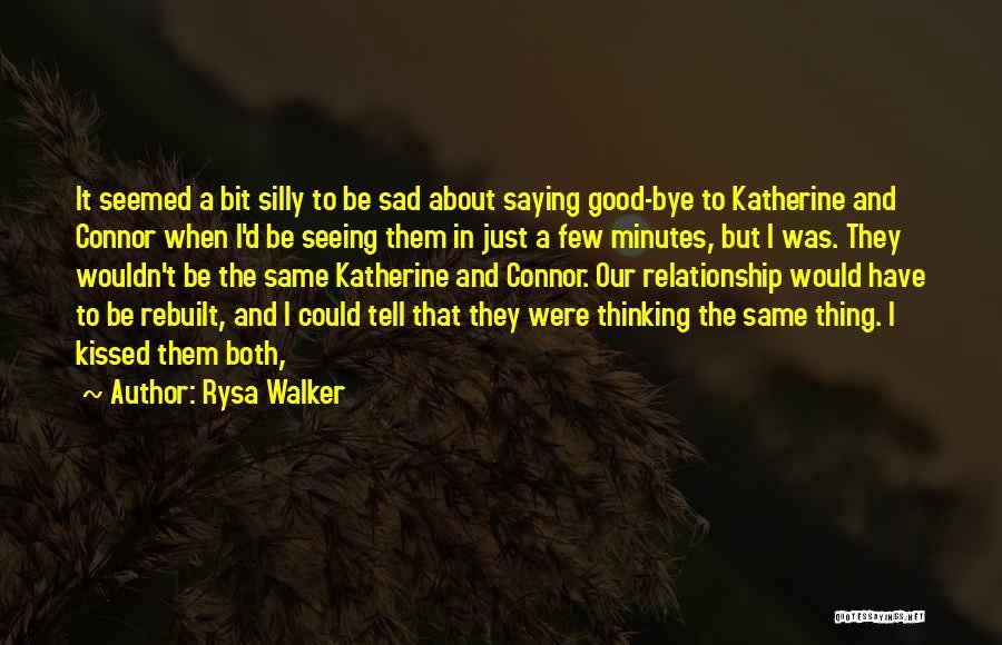 Sad Thinking Quotes By Rysa Walker