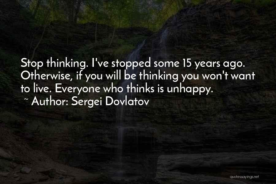 Sad Thinking Quotes By Sergei Dovlatov