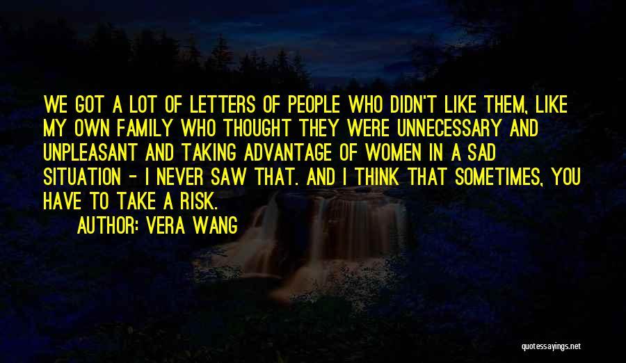 Sad Thinking Quotes By Vera Wang