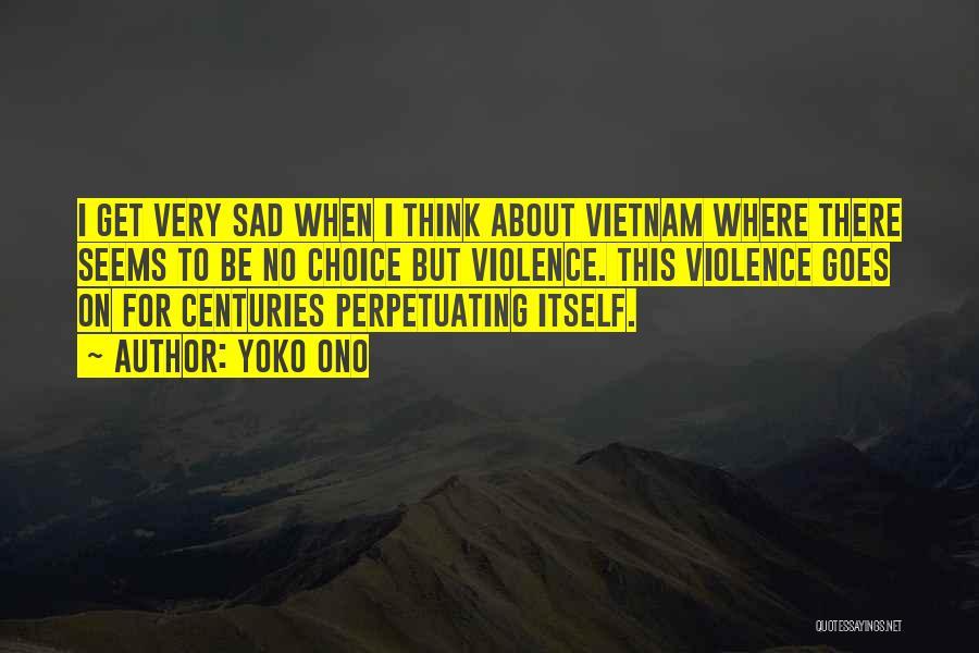 Sad Thinking Quotes By Yoko Ono